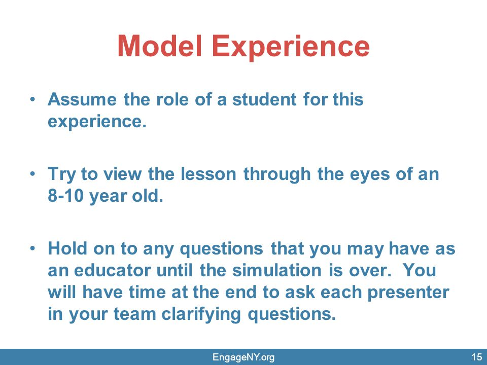 Model Experience Assume the role of a student for this experience.