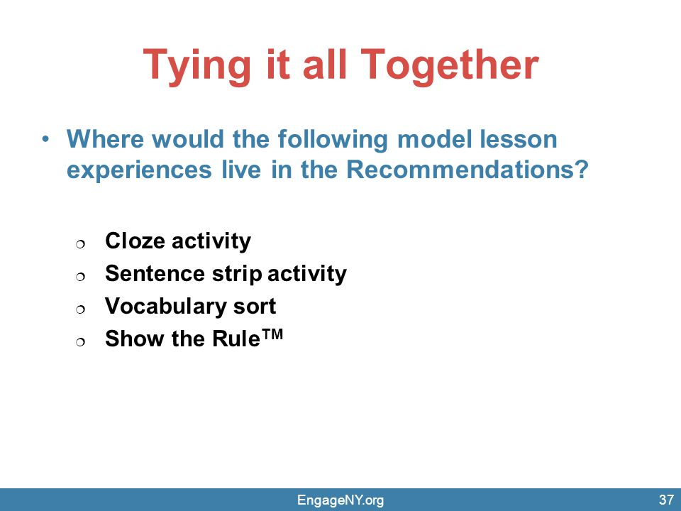 Tying it all Together Where would the following model lesson experiences live in the Recommendations