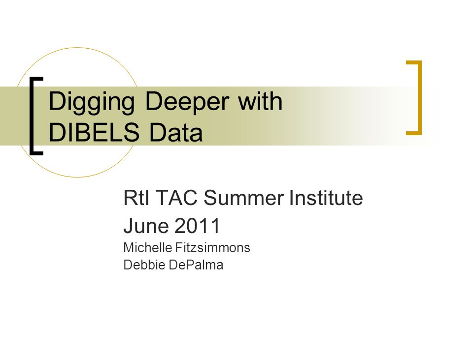 Digging Deeper with DIBELS Data