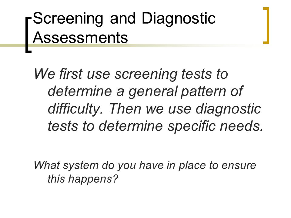 Screening and Diagnostic Assessments