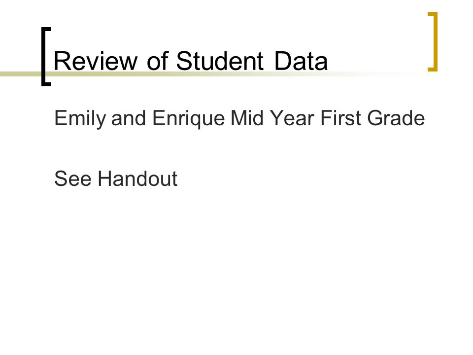 Review of Student Data Emily and Enrique Mid Year First Grade