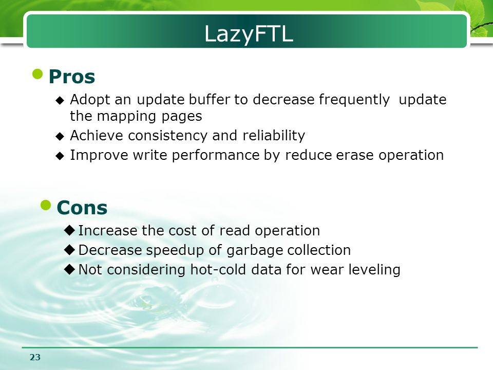 LazyFTL Pros. Adopt an update buffer to decrease frequently update the mapping pages. Achieve consistency and reliability.