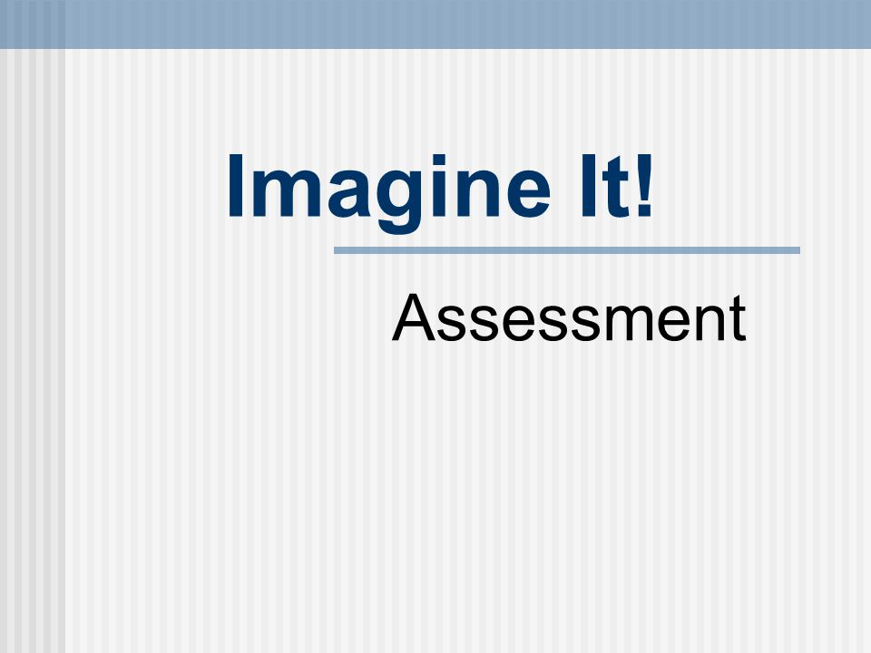 Imagine It! Assessment