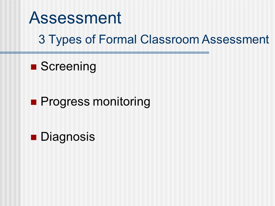 Assessment 3 Types of Formal Classroom Assessment