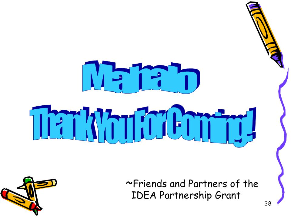 Mahalo Thank You For Coming! ~Friends and Partners of the