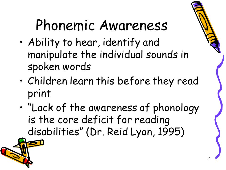 Phonemic Awareness Ability to hear, identify and manipulate the individual sounds in spoken words. Children learn this before they read print.