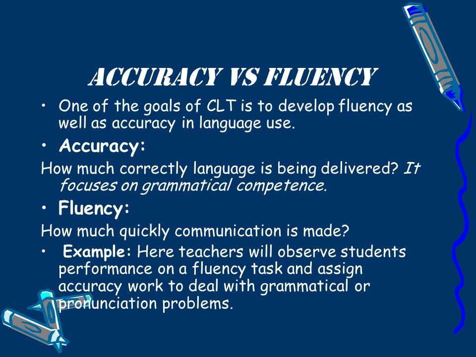 Accuracy Vs Fluency Accuracy: Fluency:
