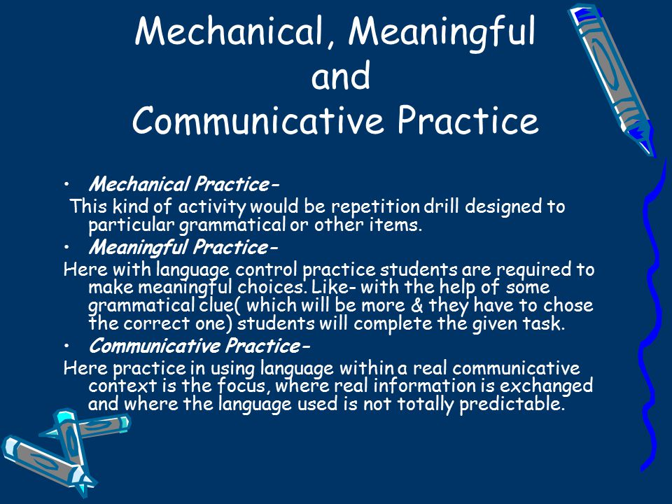 Mechanical, Meaningful and Communicative Practice