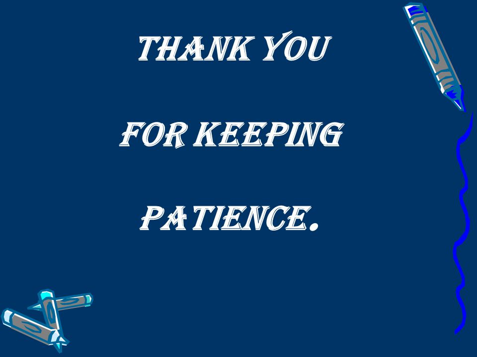 Thank you for keeping patience.