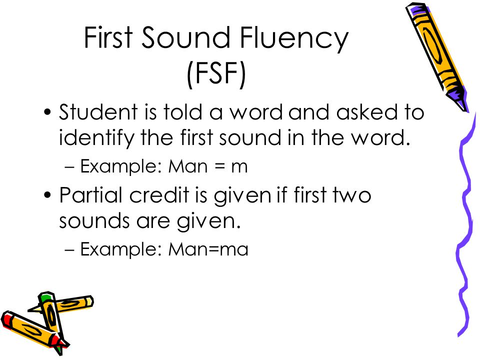 First Sound Fluency (FSF)