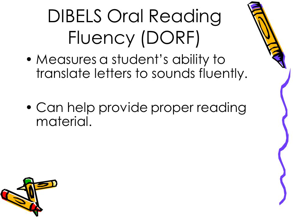 DIBELS Oral Reading Fluency (DORF)