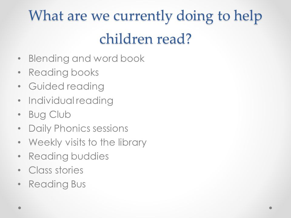 What are we currently doing to help children read