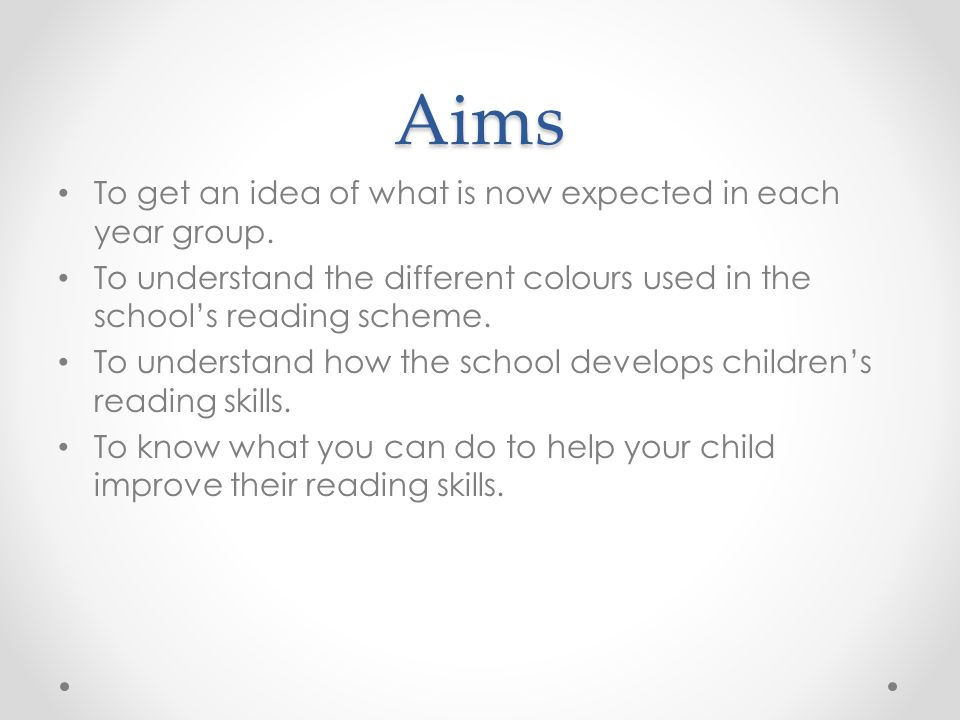 Aims To get an idea of what is now expected in each year group.