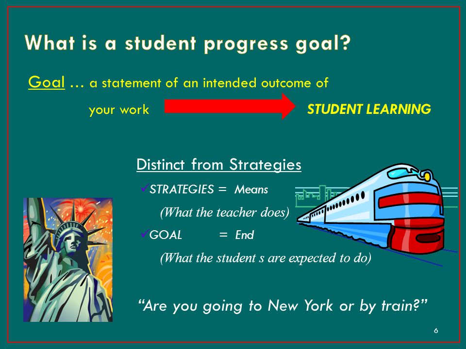 What is a student progress goal
