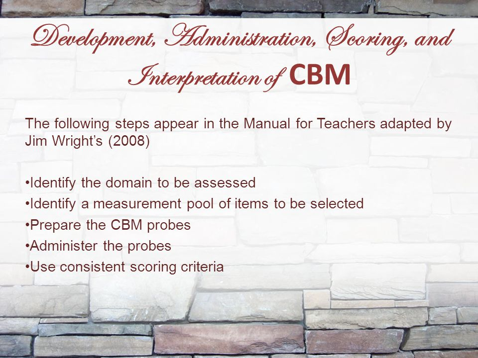 Development, Administration, Scoring, and Interpretation of CBM
