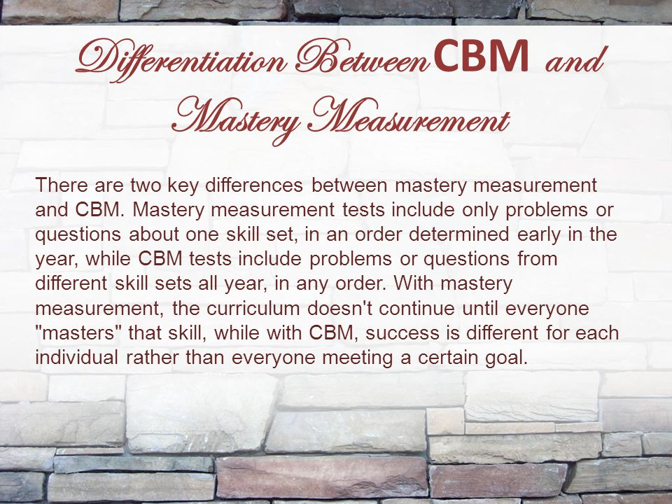 Differentiation Between CBM and Mastery Measurement
