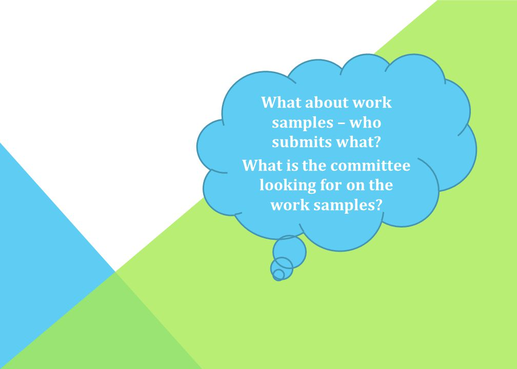 What about work samples – who submits what