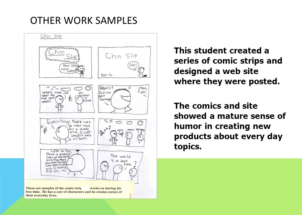 Other work samples This student created a series of comic strips and designed a web site where they were posted.