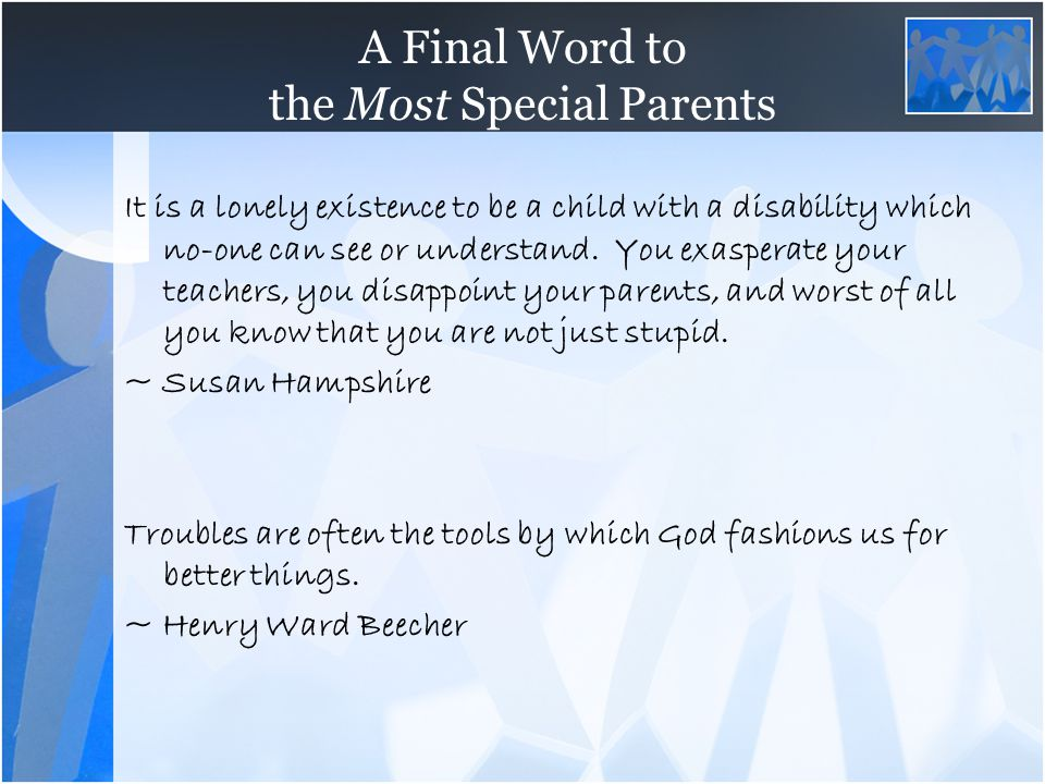 A Final Word to the Most Special Parents
