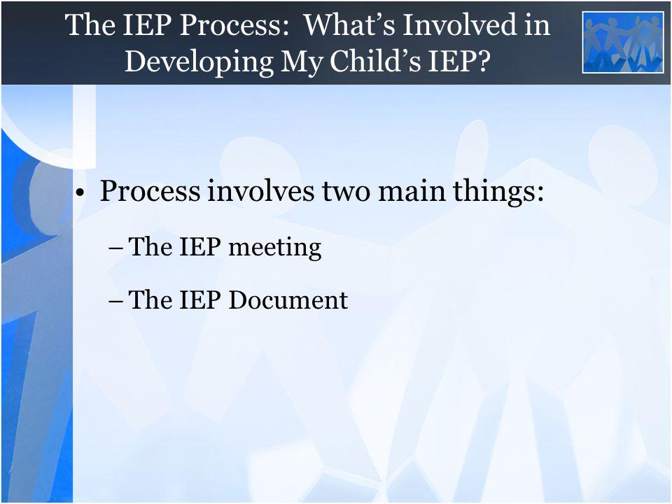 The IEP Process: What's Involved in Developing My Child's IEP