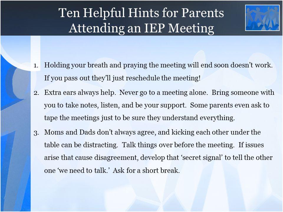 Ten Helpful Hints for Parents Attending an IEP Meeting