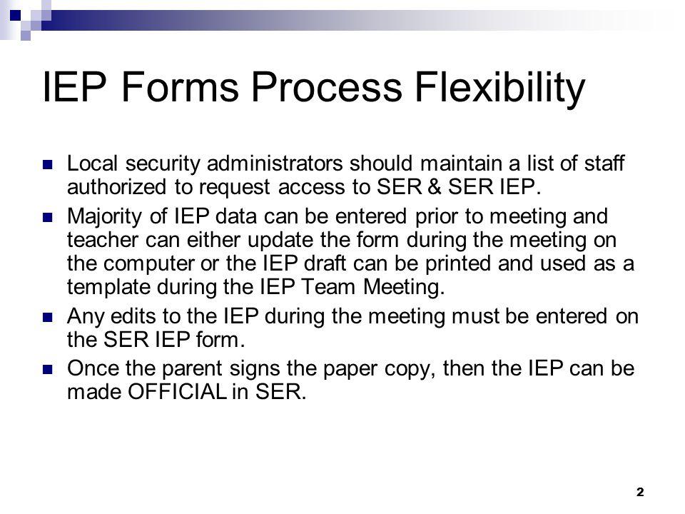 IEP Forms Process Flexibility
