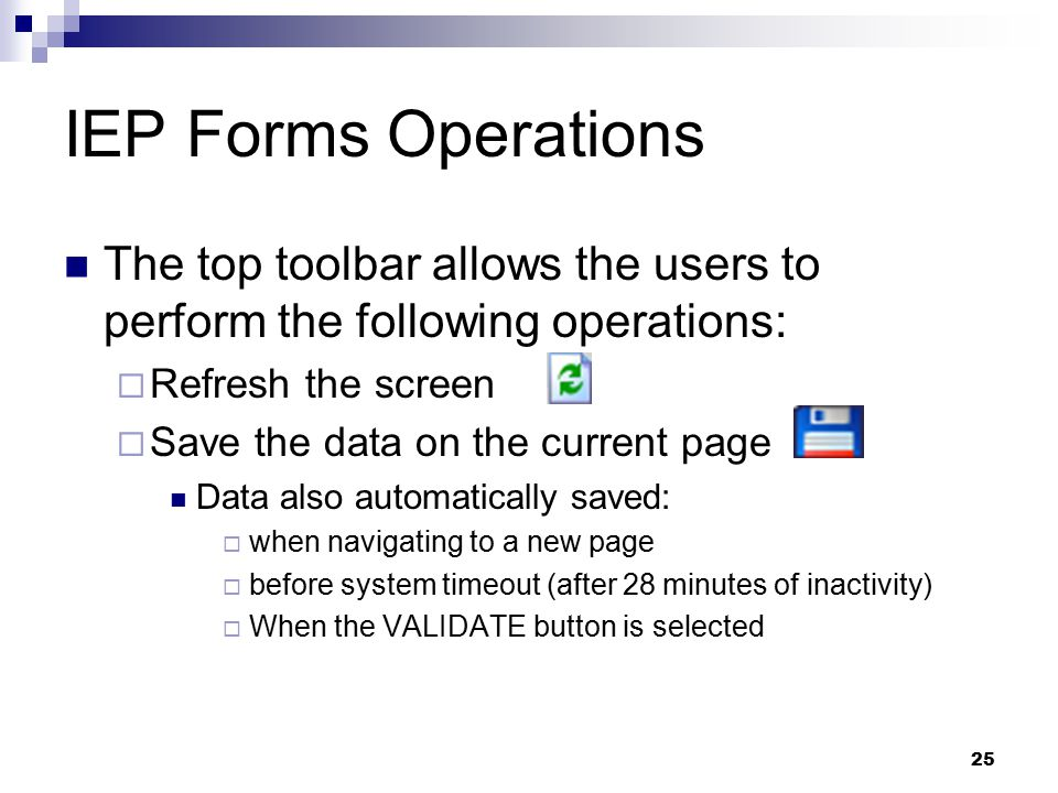 IEP Forms Operations The top toolbar allows the users to perform the following operations: Refresh the screen.