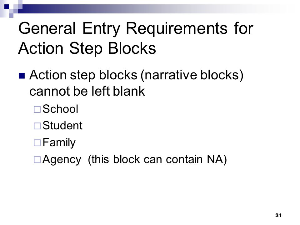 General Entry Requirements for Action Step Blocks