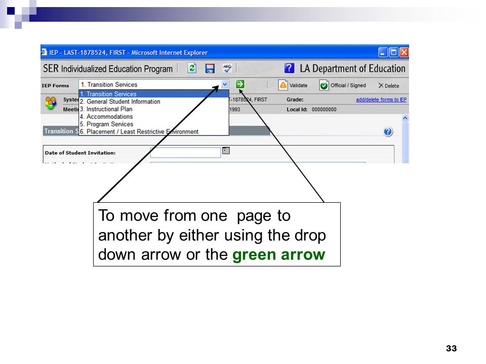 To move from one page to another by either using the drop down arrow or the green arrow
