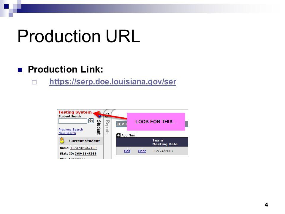 Production URL Production Link: https://serp.doe.louisiana.gov/ser