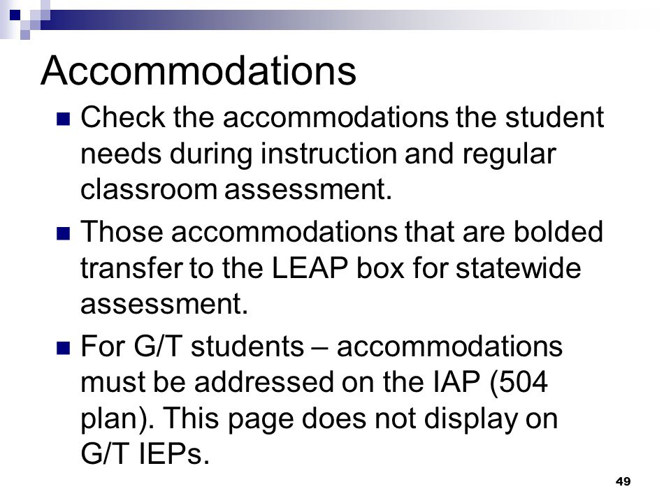 Accommodations Check the accommodations the student needs during instruction and regular classroom assessment.