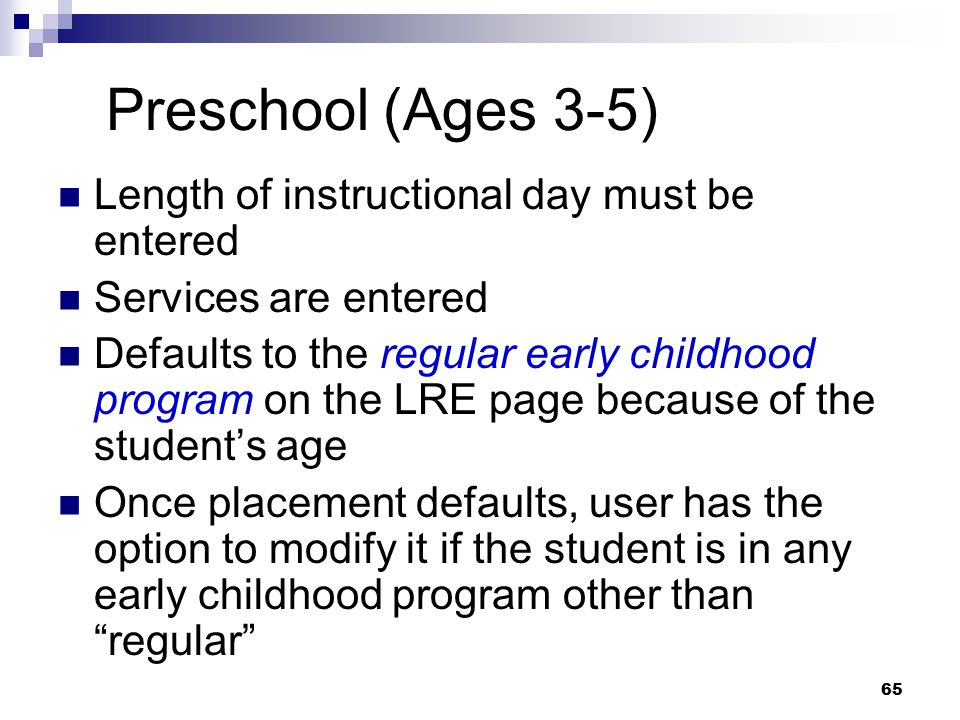 Preschool (Ages 3-5) Length of instructional day must be entered
