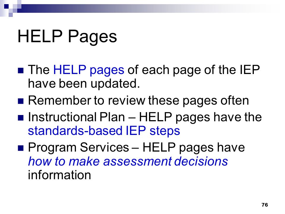 HELP Pages The HELP pages of each page of the IEP have been updated.