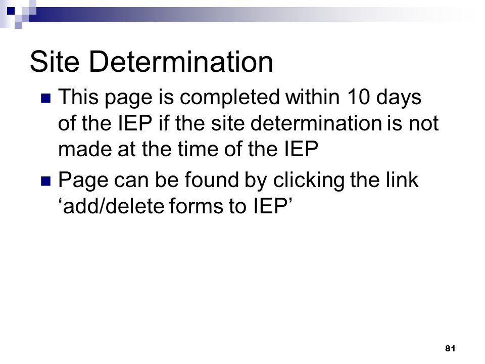 Site Determination This page is completed within 10 days of the IEP if the site determination is not made at the time of the IEP.