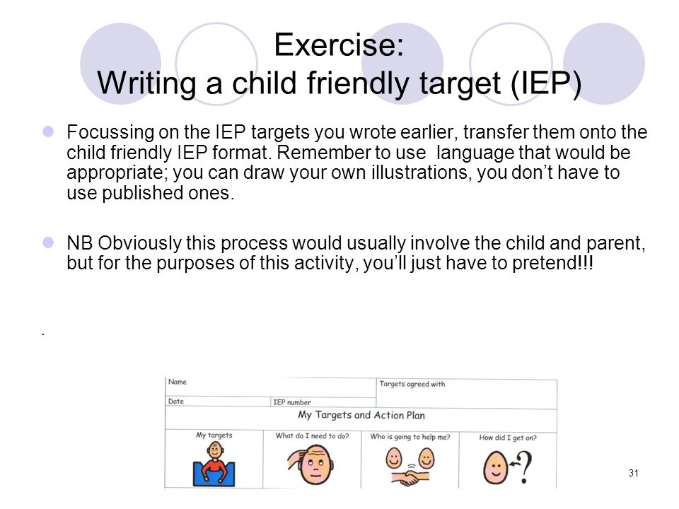 Exercise: Writing a child friendly target (IEP)