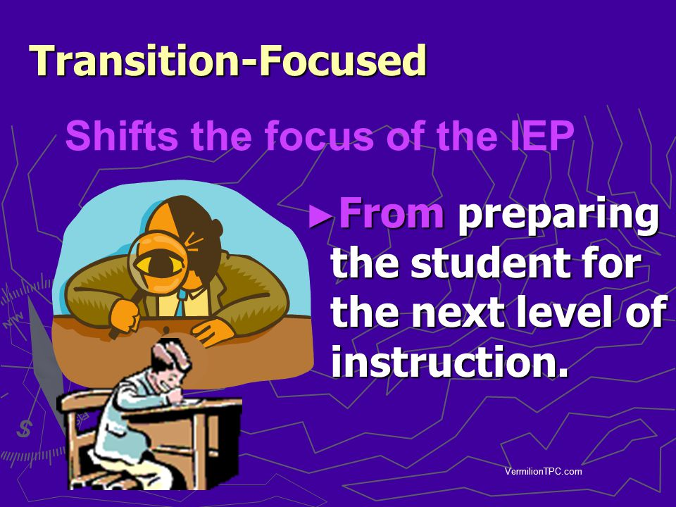 Shifts the focus of the IEP