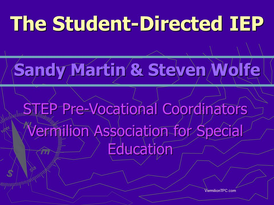 The Student-Directed IEP Sandy Martin & Steven Wolfe