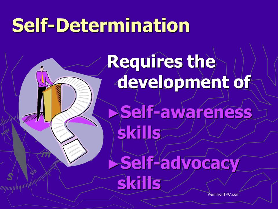 Self-Determination Requires the development of Self-awareness skills
