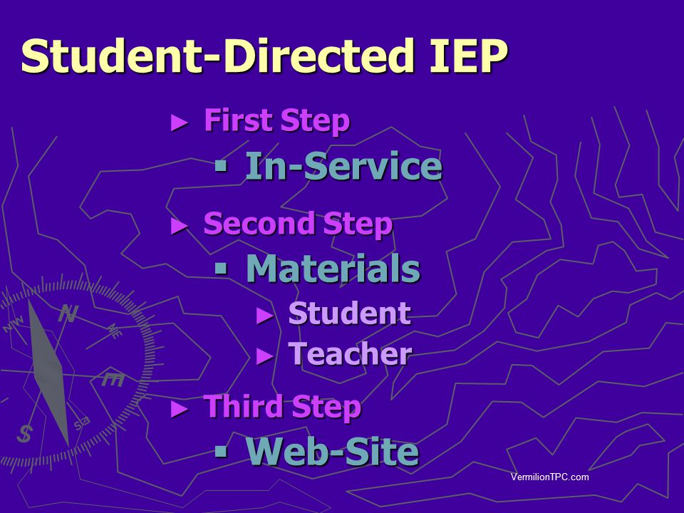 Student-Directed IEP In-Service Materials Web-Site First Step