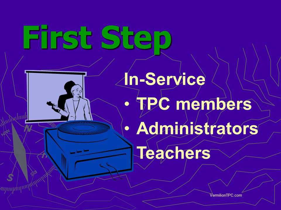 First Step In-Service TPC members Administrators Teachers