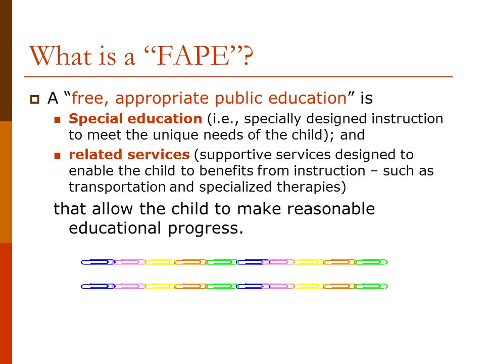 What is a FAPE A free, appropriate public education is