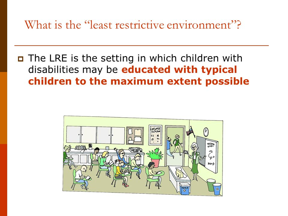 What is the least restrictive environment
