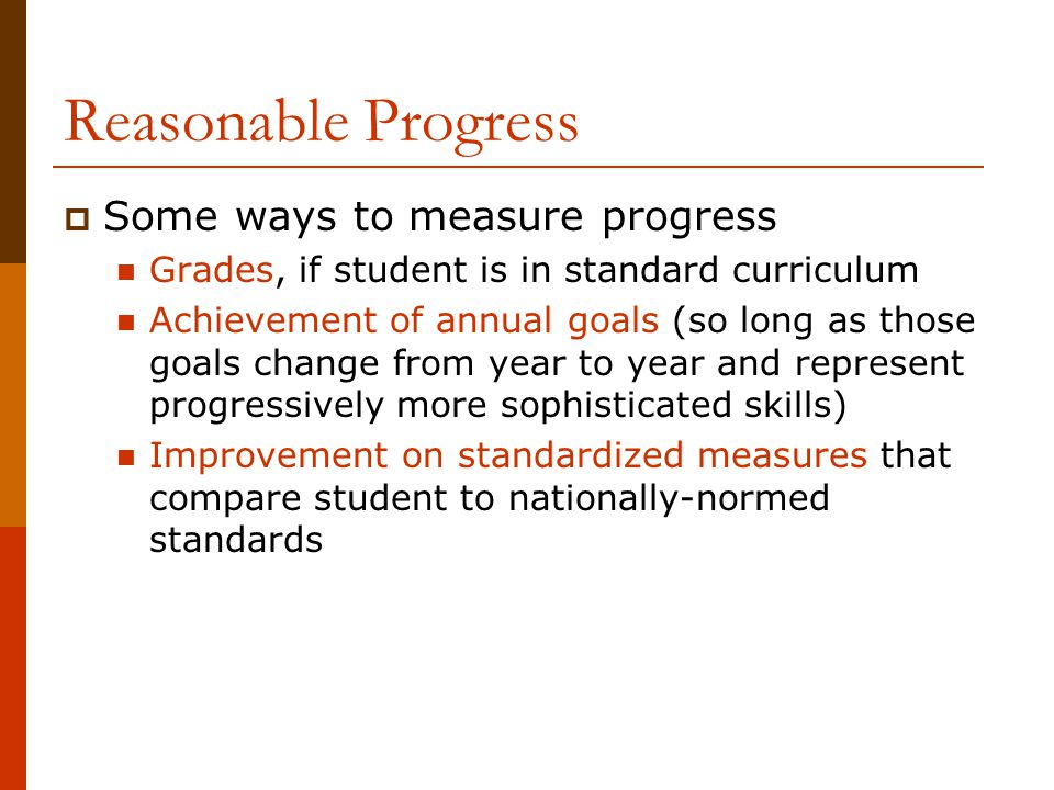 Reasonable Progress Some ways to measure progress