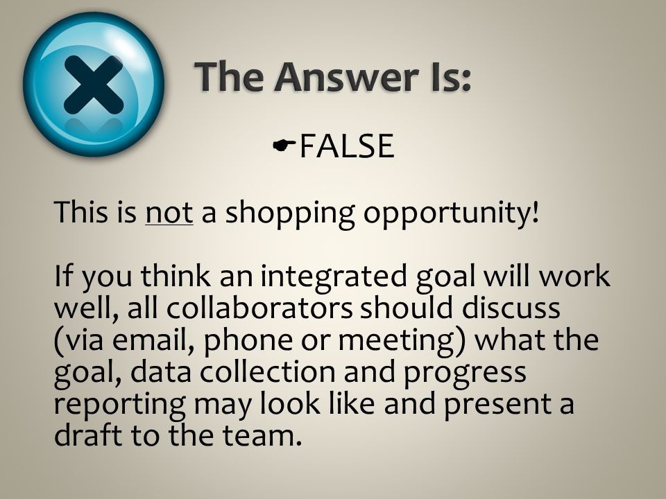 The Answer Is: FALSE This is not a shopping opportunity!