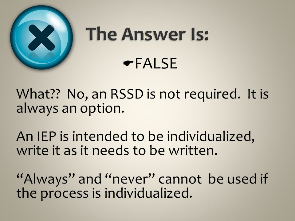The Answer Is: FALSE. What No, an RSSD is not required. It is always an option.