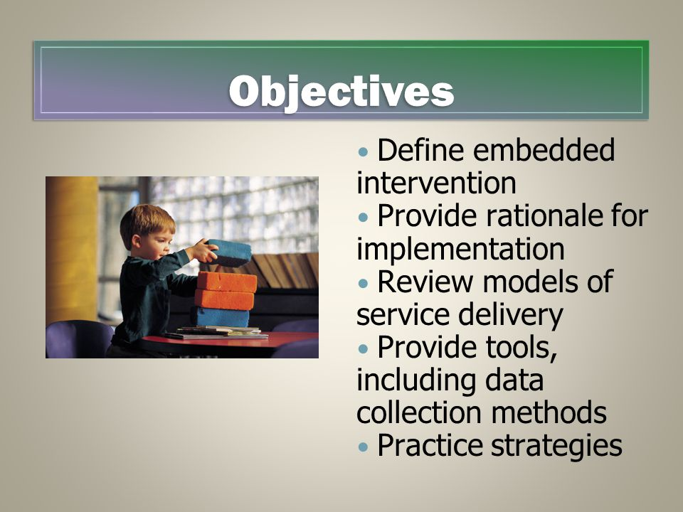 Objectives Define embedded intervention