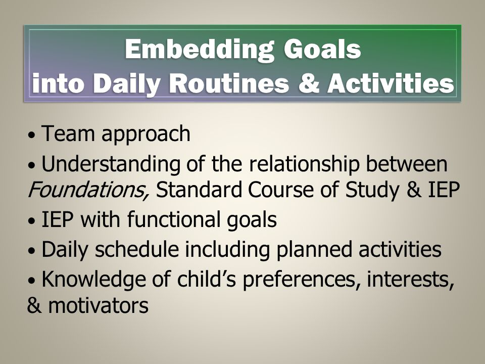Embedding Goals into Daily Routines & Activities