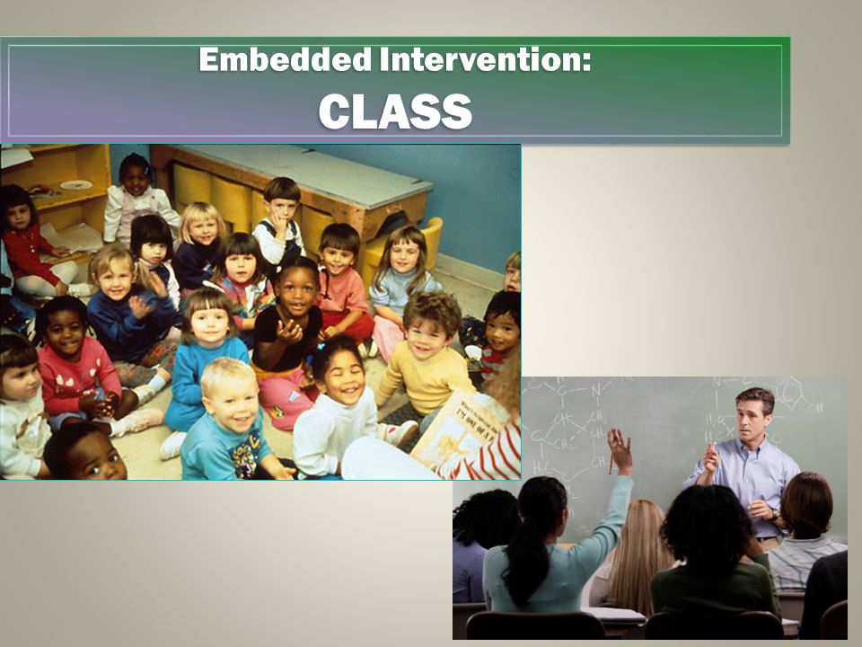 Embedded Intervention: CLASS