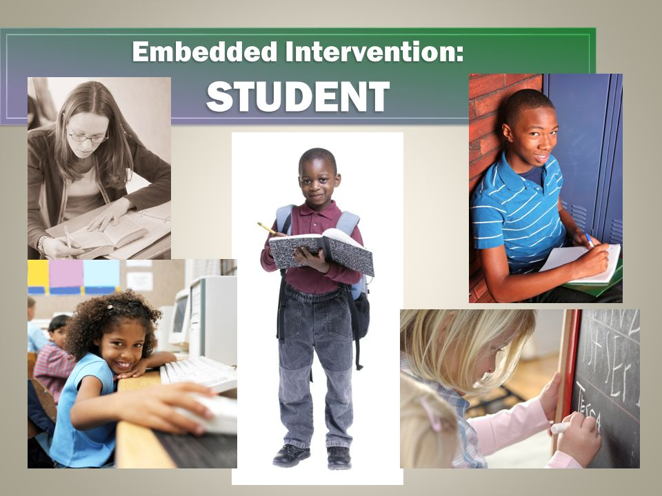 Embedded Intervention: STUDENT