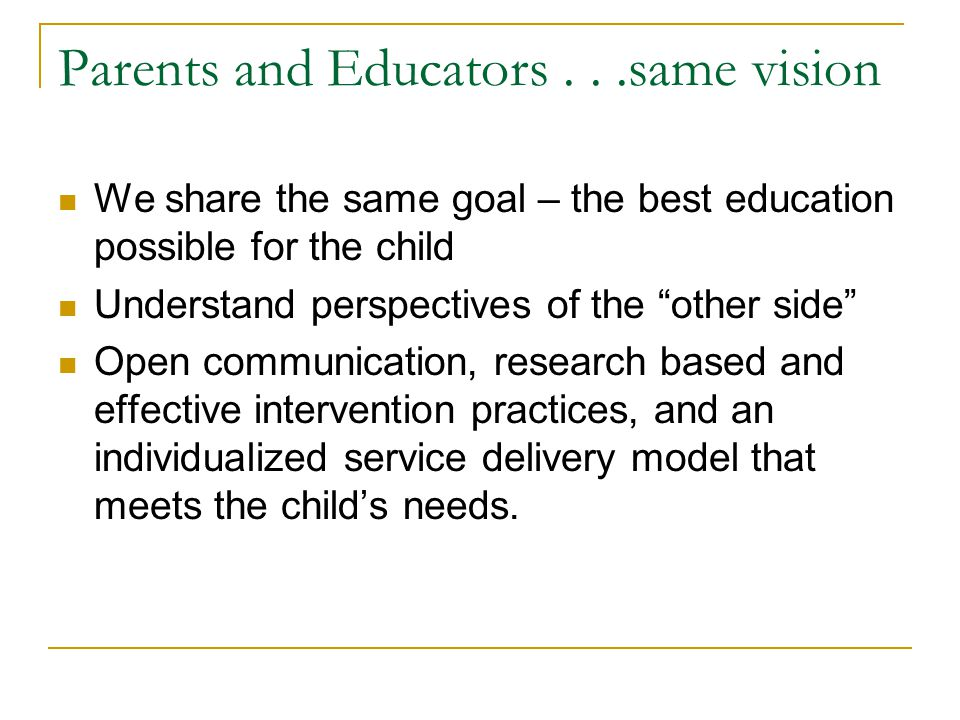 Parents and Educators . . .same vision